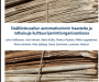 Sisällönkuvailun automatisoinnin haasteita ja ratkaisuja kulttuuriperintöorganisaatiossa